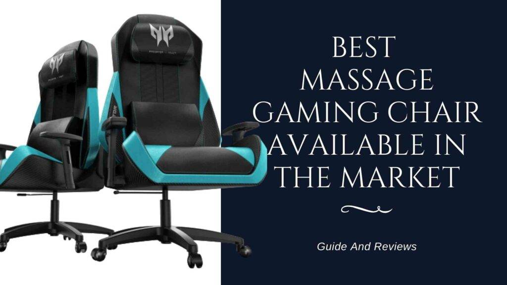 Best Massage Gaming Chair available in market