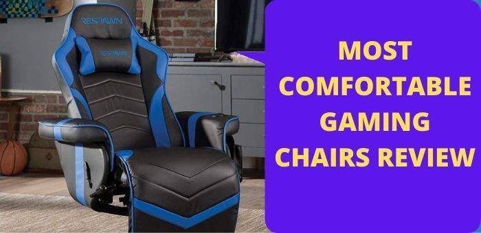 most comfortable gaming chair review