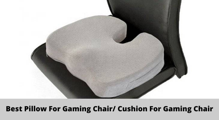 Best Pillows for Gaming Chair